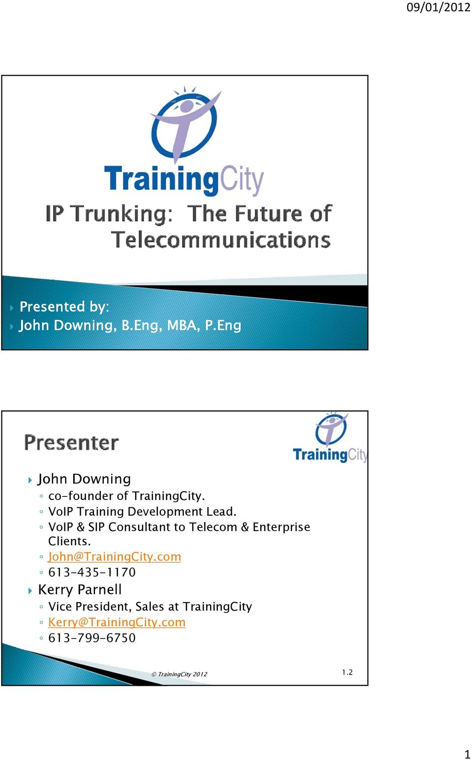 VoIP & SIP Consultant to Telecom & Enterprise Clients. John@TrainingCity.