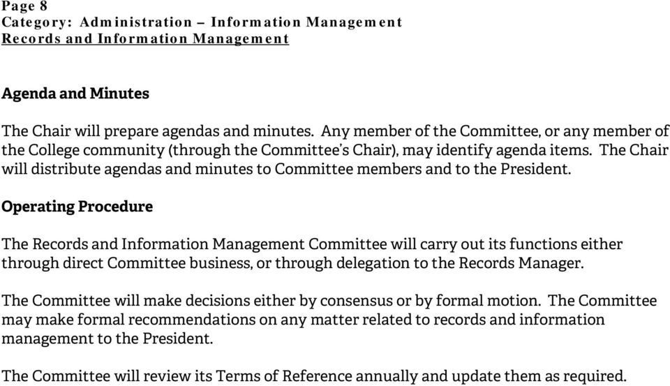 The Chair will distribute agendas and minutes to Committee members and to the President.