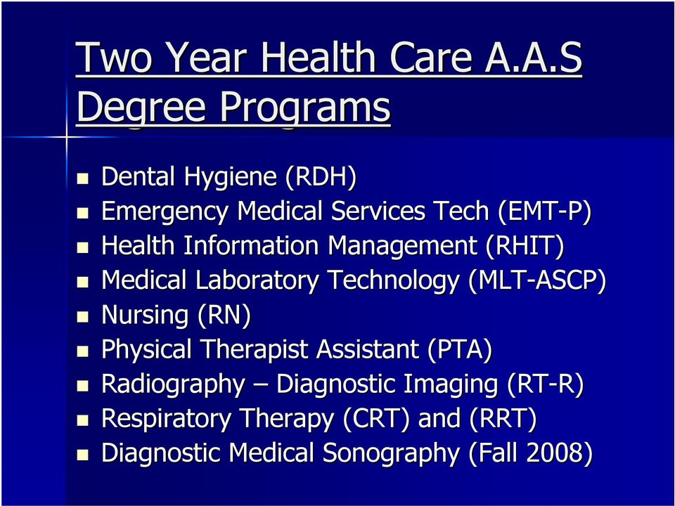 Health Information Management (RHIT) Medical Laboratory Technology (MLT-ASCP) Nursing