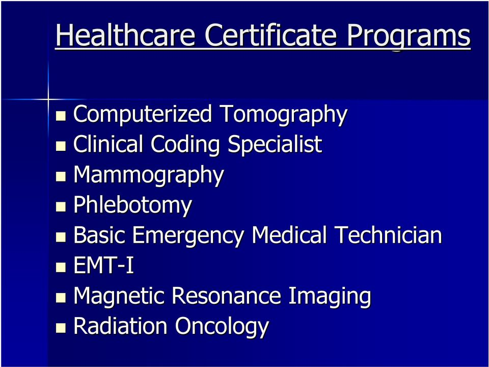 Mammography Phlebotomy Basic Emergency Medical