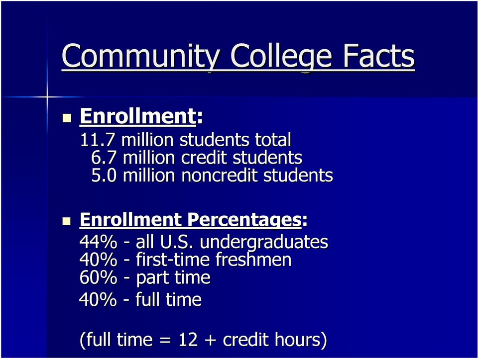 0 million noncredit students Enrollment Percentages: 44% - all U.S.