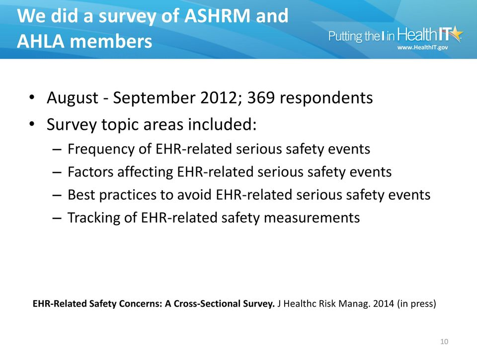 events Best practices to avoid EHR-related serious safety events Tracking of EHR-related safety