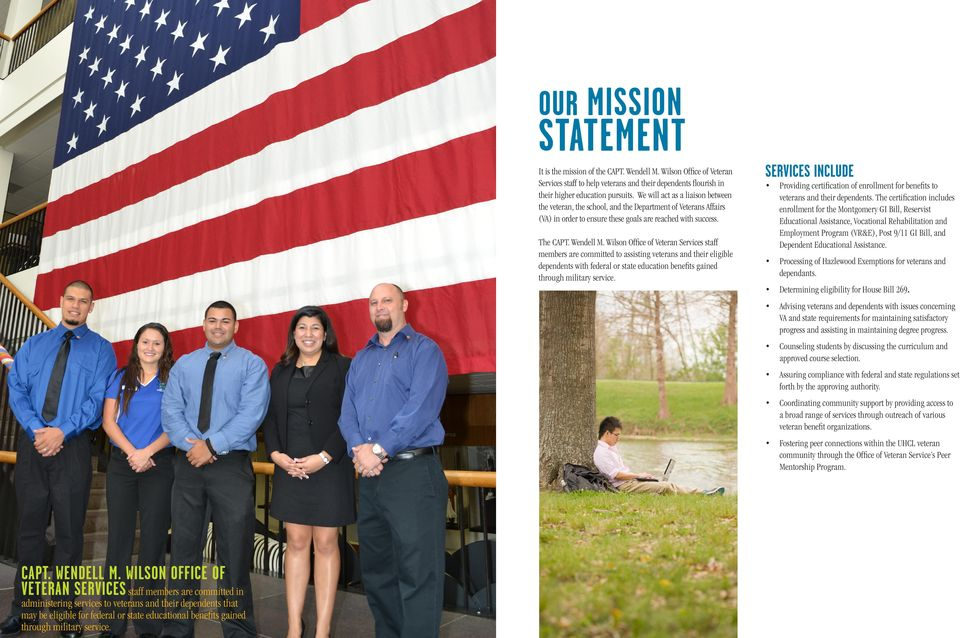 Wilson Office of Veteran Services staff members are committed to assisting veterans and their eligible dependents with federal or state education benefits gained through military service.