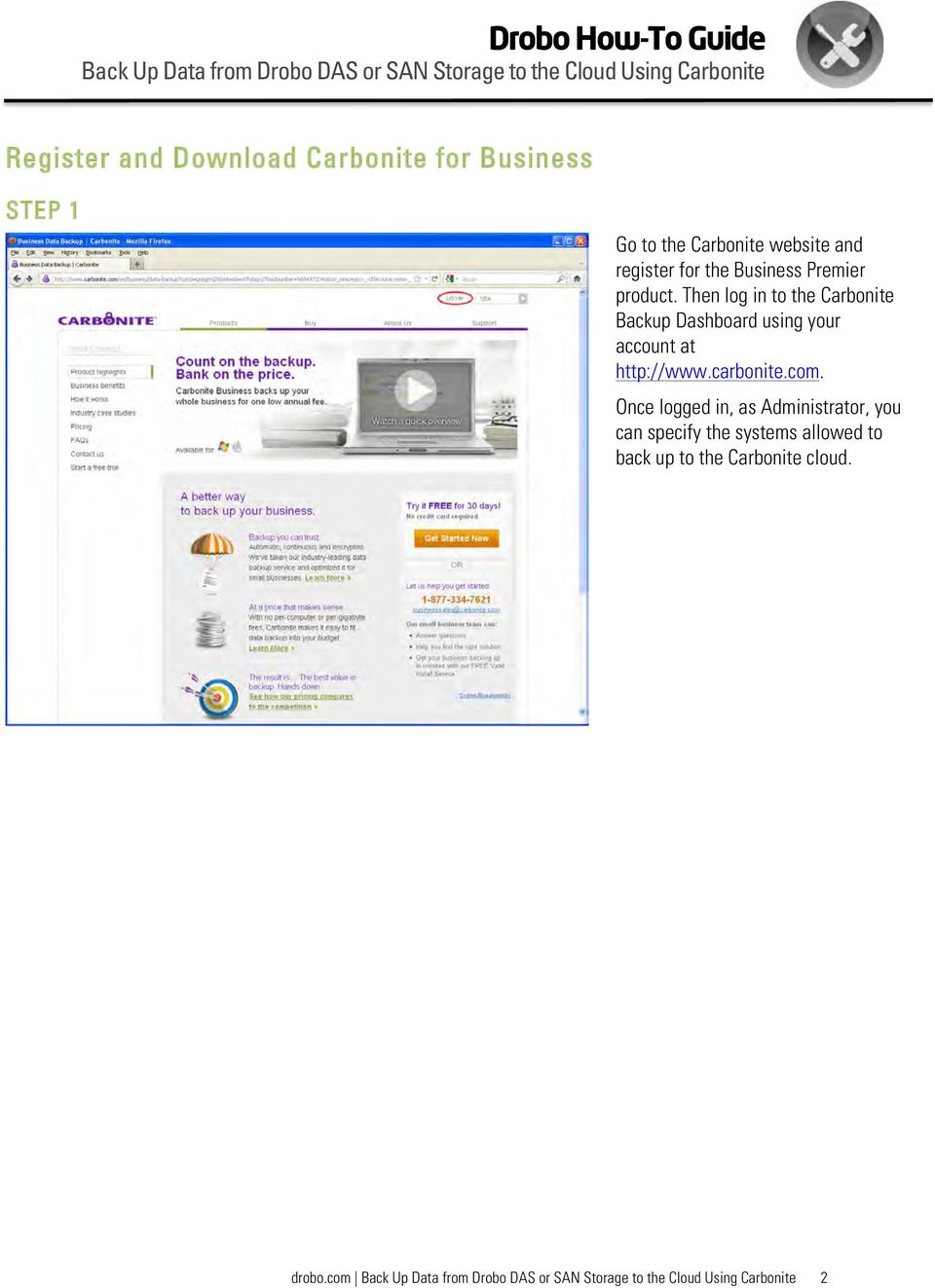 Then log in to the Carbonite Backup Dashboard using your account at http://www.