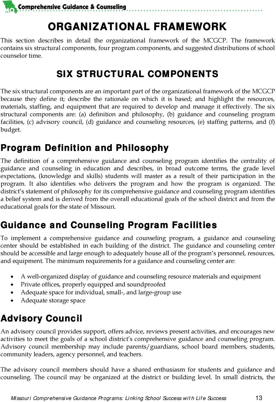 SIX STRUCTURAL COMPONENTS The six structural components are an important part of the organizational framework of the MCGCP because they define it; describe the rationale on which it is based; and