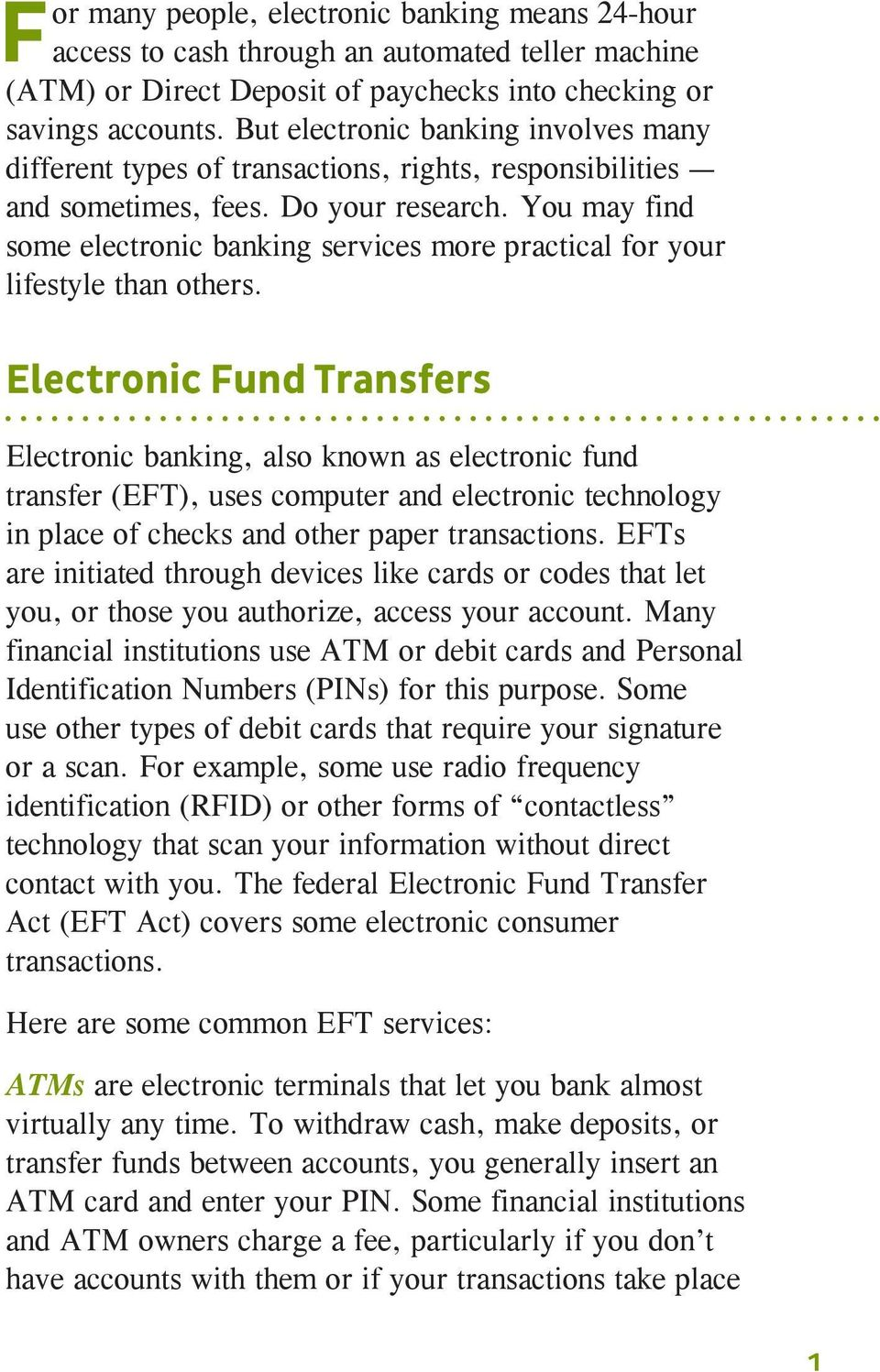 You may find some electronic banking services more practical for your lifestyle than others.