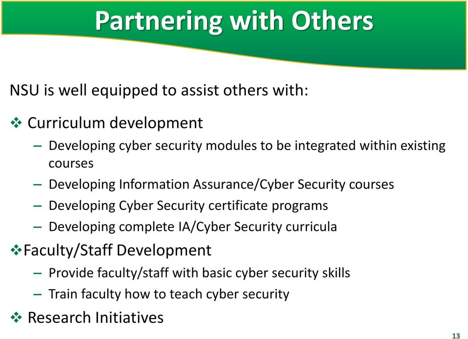 Cyber Security certificate programs Developing complete IA/Cyber Security curricula Faculty/Staff Development