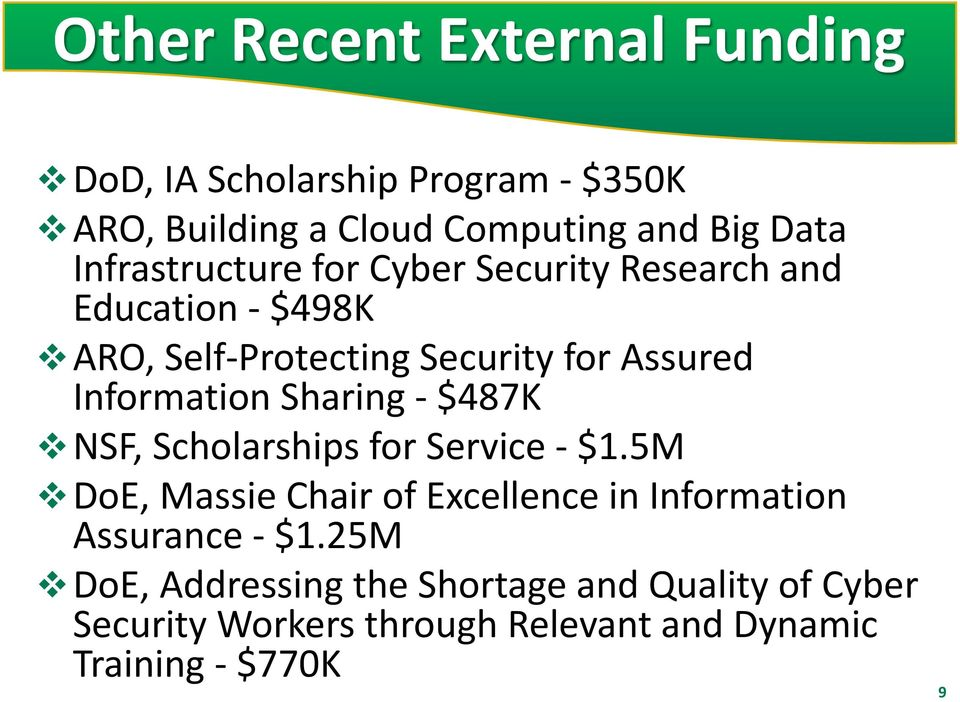 Information Sharing - $487K NSF, Scholarships for Service - $1.