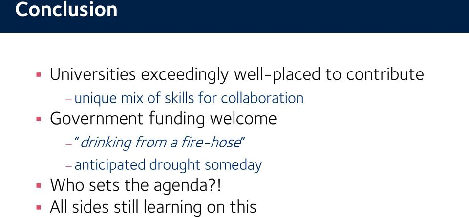 Government funding welcome drinking from a fire-hose