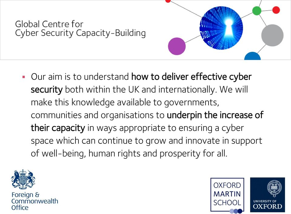 We will make this knowledge available to governments, communities and organisations to