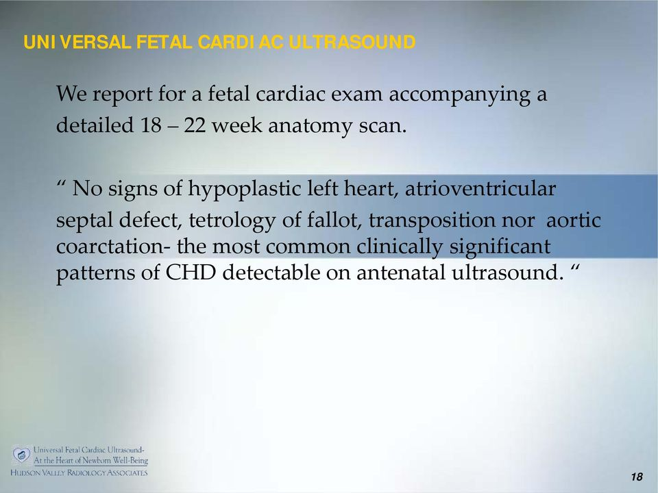 No signs of hypoplastic left heart, atrioventricular septal defect, tetrology of