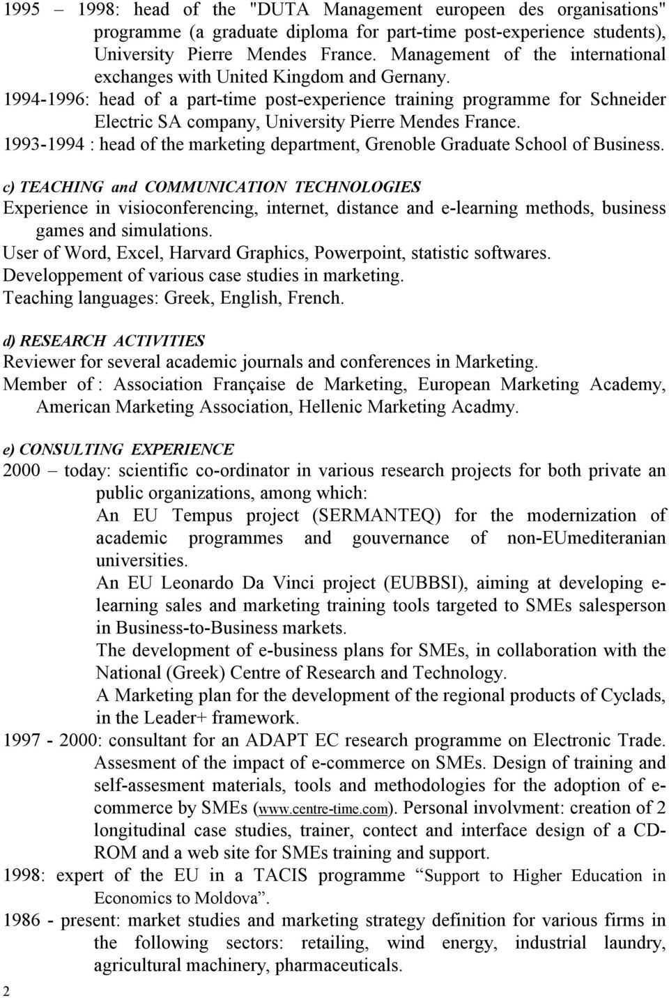 1994-1996: head of a part-time post-experience training programme for Schneider Electric SA company, University Pierre Mendes France.