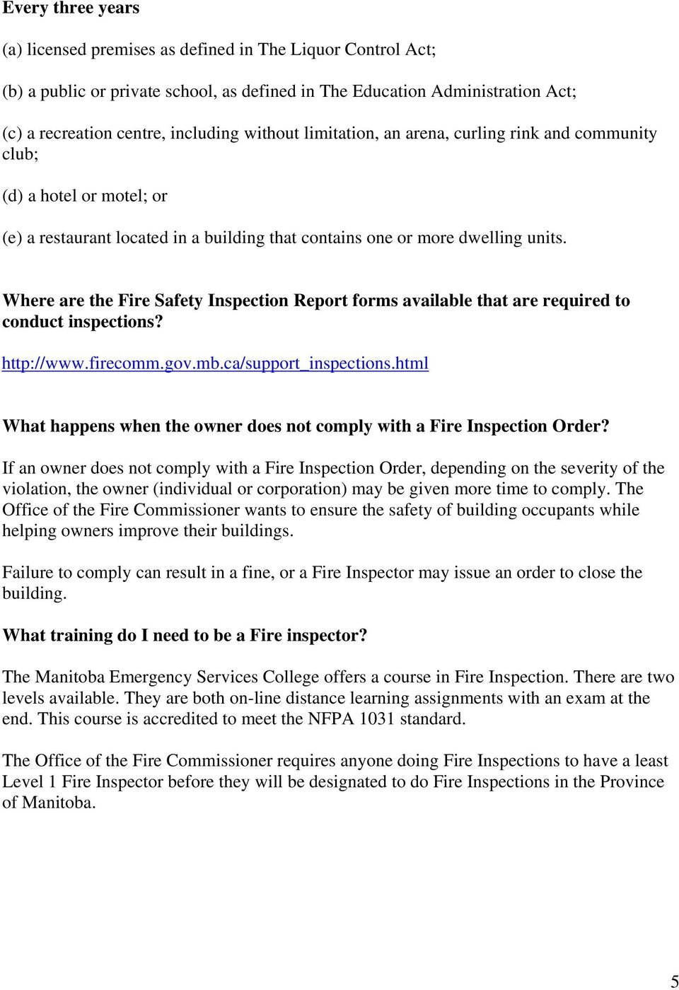 Where are the Fire Safety Inspection Report forms available that are required to conduct inspections? http://www.firecomm.gov.mb.ca/support_inspections.