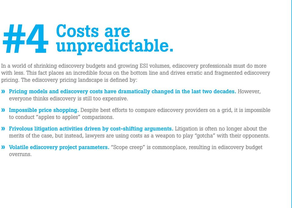 The ediscovery pricing landscape is defined by:» Pricing models and ediscovery costs have dramatically changed in the last two decades. However, everyone thinks ediscovery is still too expensive.