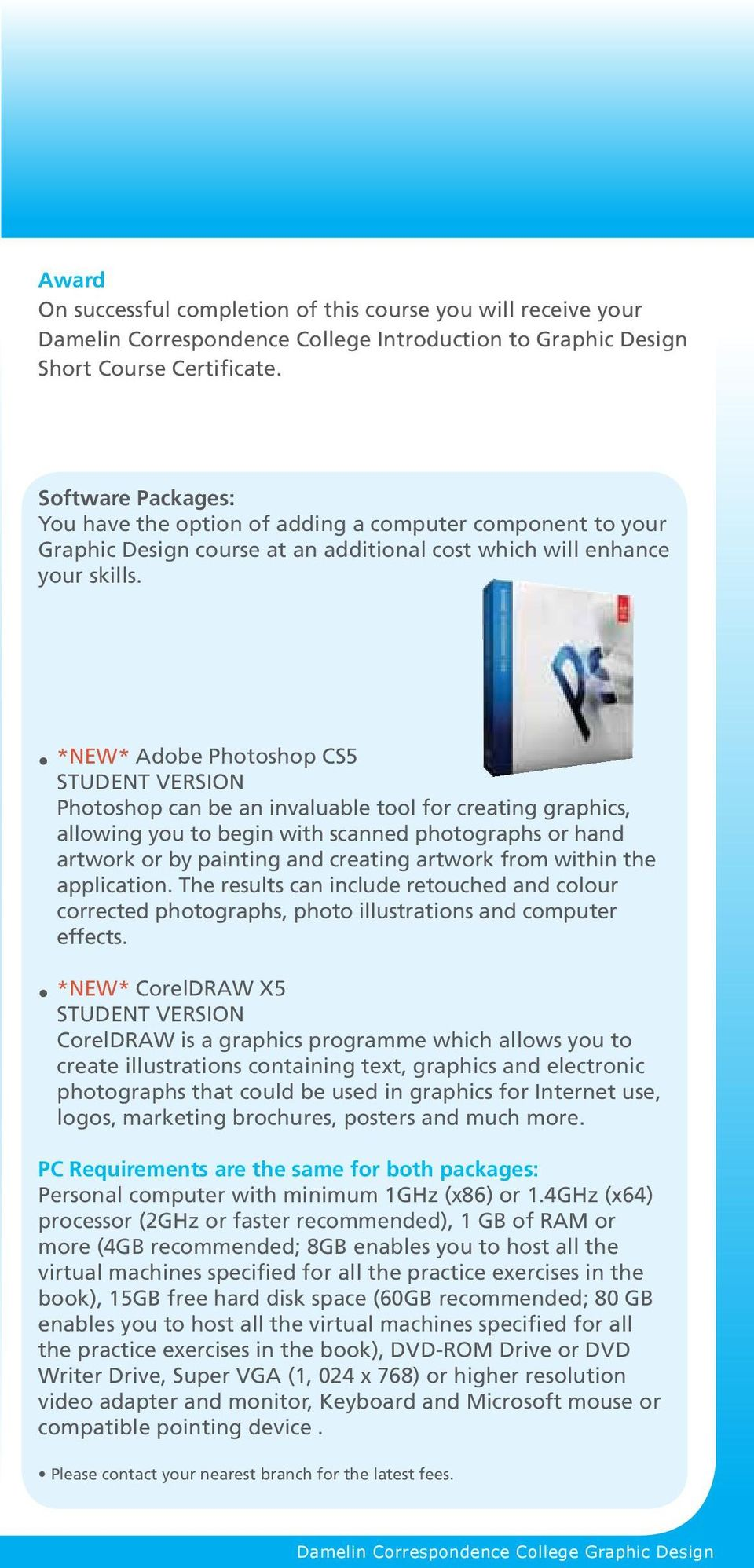 *NEW* Adobe Photoshop CS5 STUDENT VERSION Photoshop can be an invaluable tool for creating graphics, allowing you to begin with scanned photographs or hand artwork or by painting and creating artwork