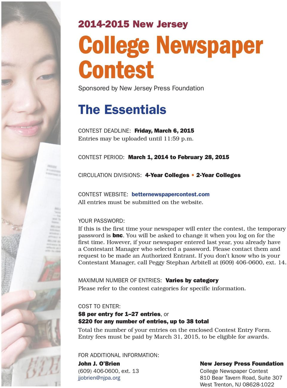 com All entries must be submitted on the website. YOUR PASSWORD: If this is the first time your newspaper will enter the contest, the temporary password is bnc.