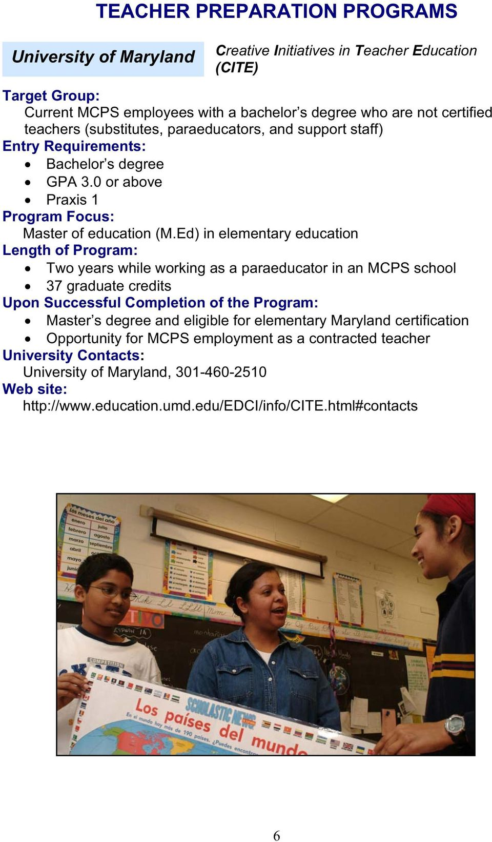 Ed) in elementary education Length of Program: Two years while working as a paraeducator in an MCPS school 37 graduate credits Master s degree and eligible for