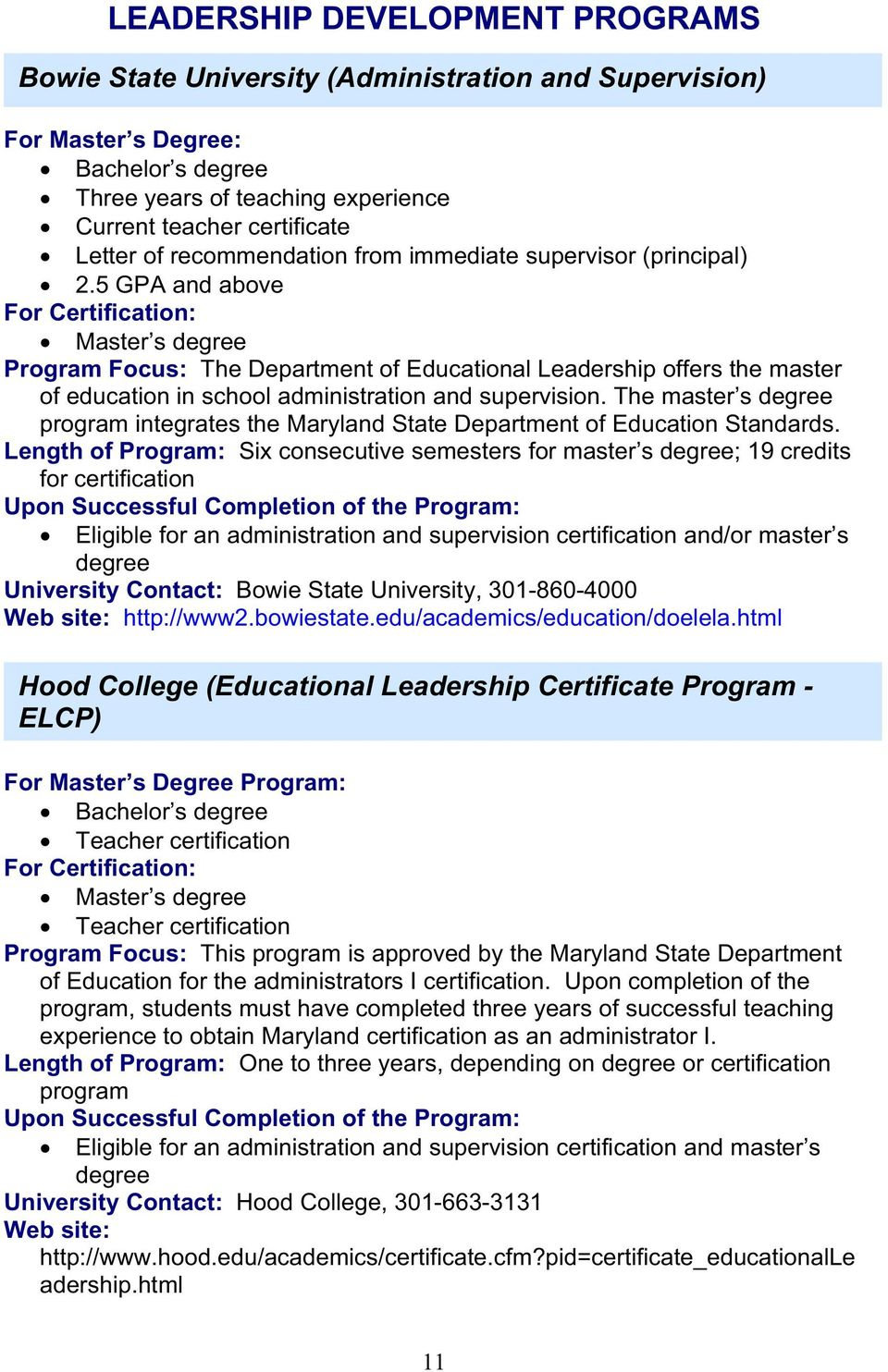 5 GPA and above For Certification: Master s degree The Department of Educational Leadership offers the master of education in school administration and supervision.