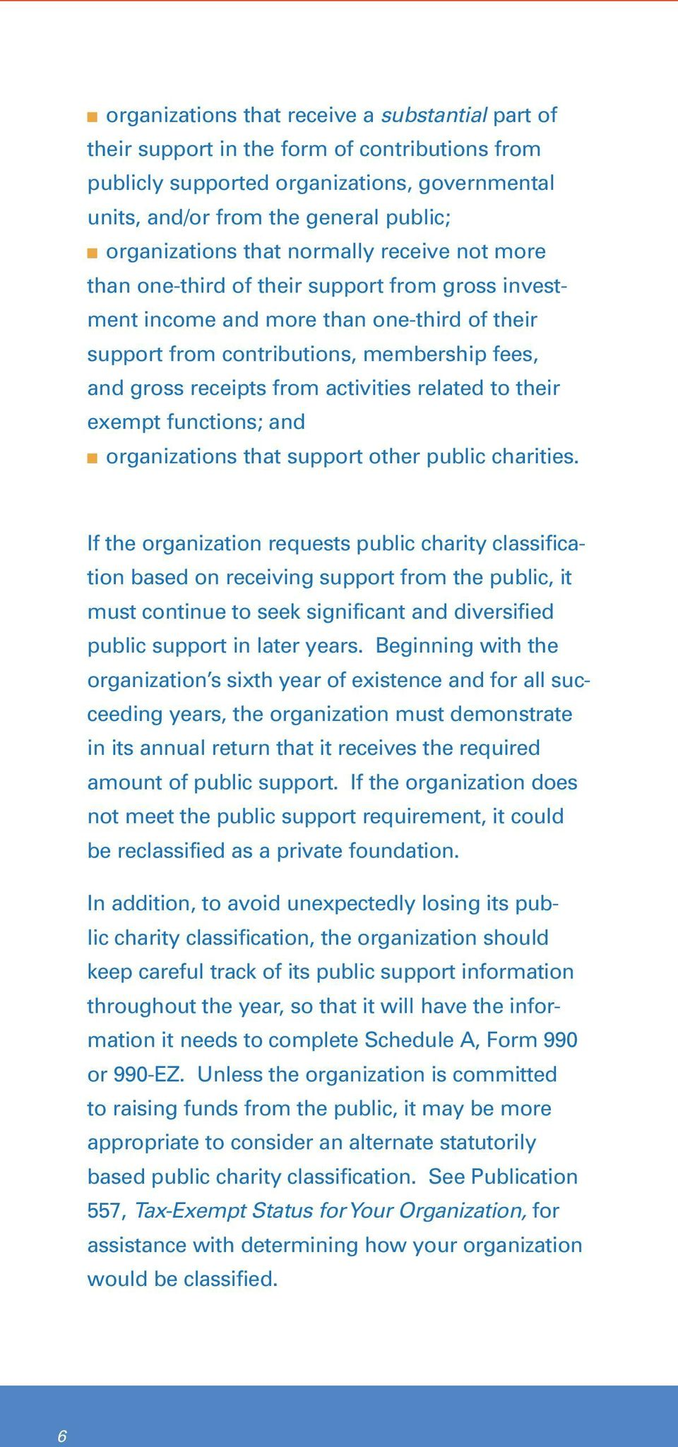 receipts from activities related to their exempt functions; and n organizations that support other public charities.