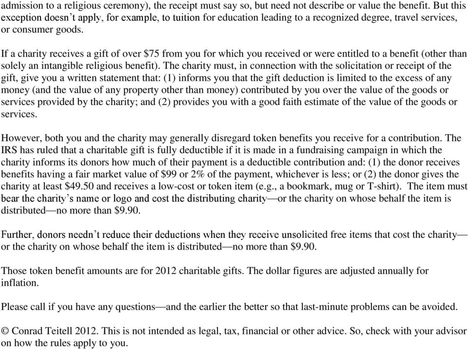 If a charity receives a gift of over $75 from you for which you received or were entitled to a benefit (other than solely an intangible religious benefit).