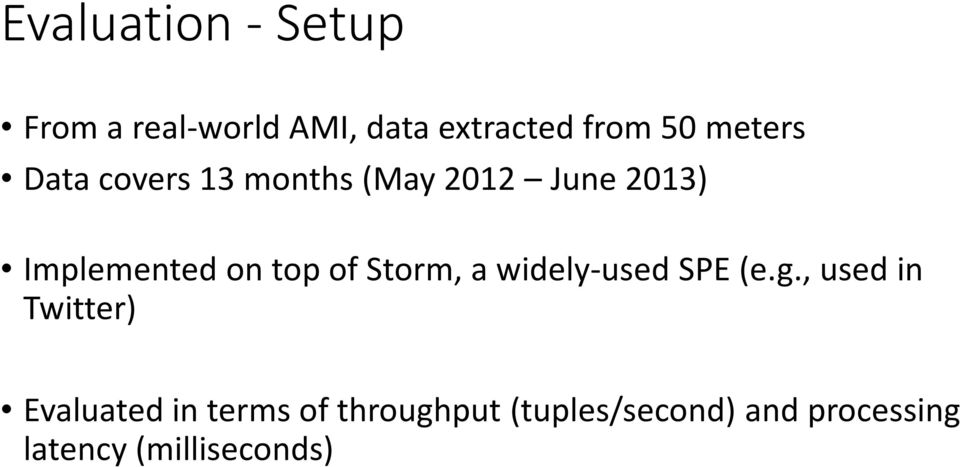 top of Storm, a widely-used SPE (e.g.