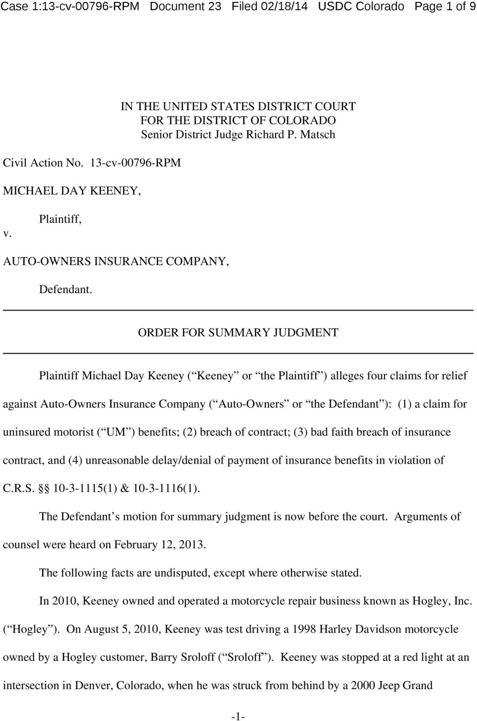 ORDER FOR SUMMARY JUDGMENT Plaintiff Michael Day Keeney ( Keeney or the Plaintiff ) alleges four claims for relief against Auto-Owners Insurance Company ( Auto-Owners or the Defendant ): (1) a claim