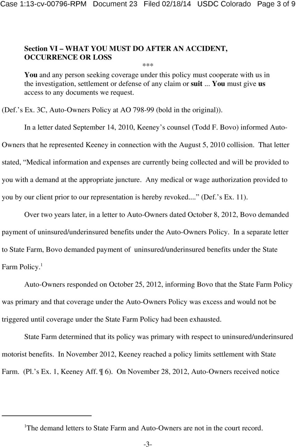3C, Auto-Owners Policy at AO 798-99 (bold in the original)). In a letter dated September 14, 2010, Keeney s counsel (Todd F.