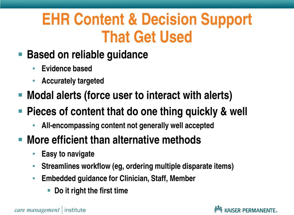 content not generally well accepted More efficient than alternative methods Easy to navigate Streamlines
