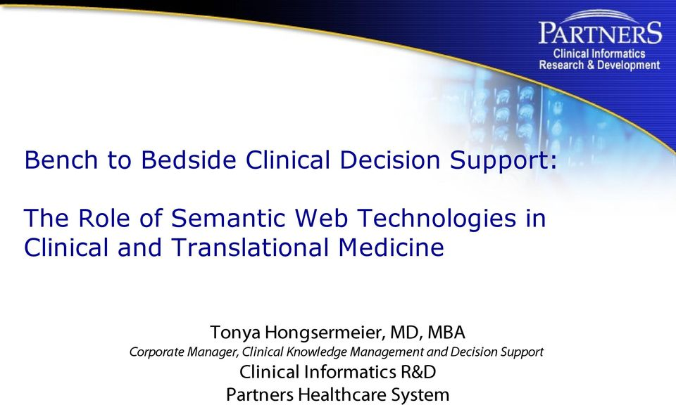 Hongsermeier, MD, MBA Corporate Manager, Clinical Knowledge