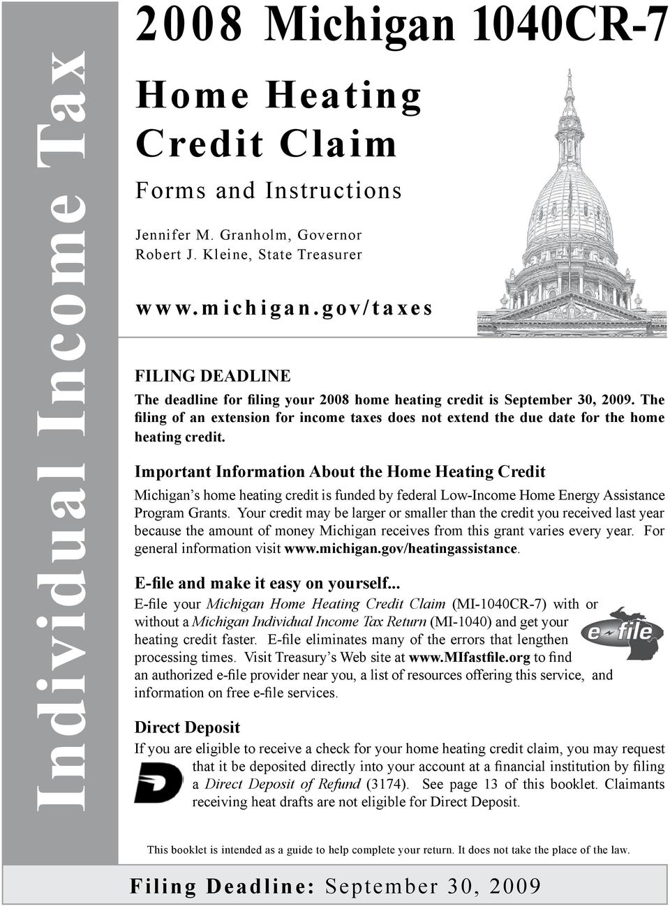 The filing of an extension for income taxes does not extend the due date for the home heating credit.