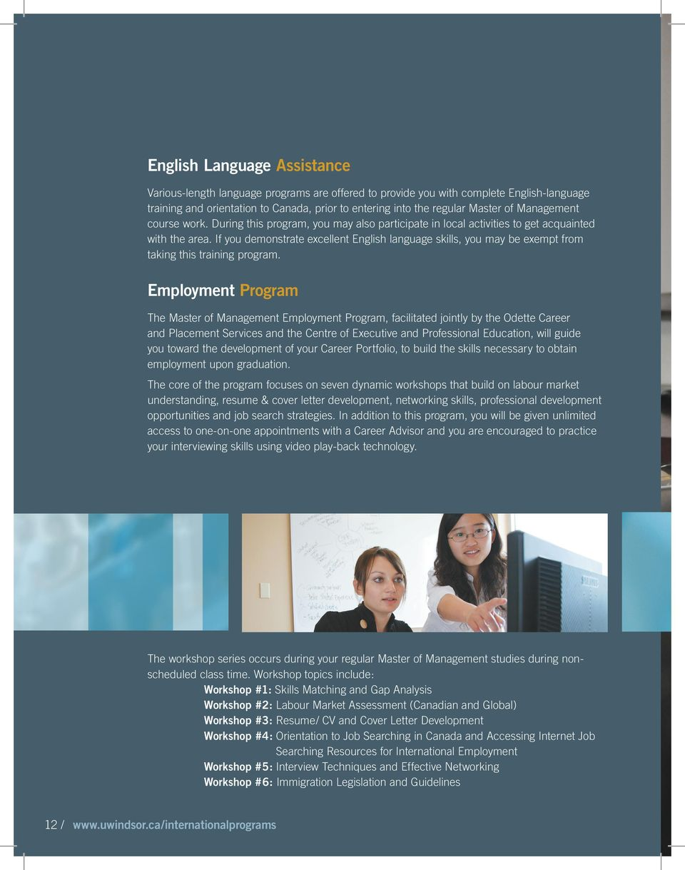If you demonstrate excellent English language skills, you may be exempt from taking this training program.