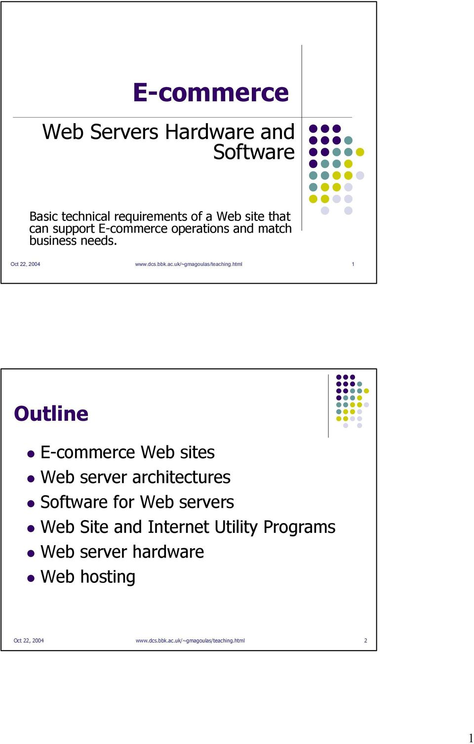 html 1 Outline E-commerce Web sites Web server architectures Software for Web servers Web Site and