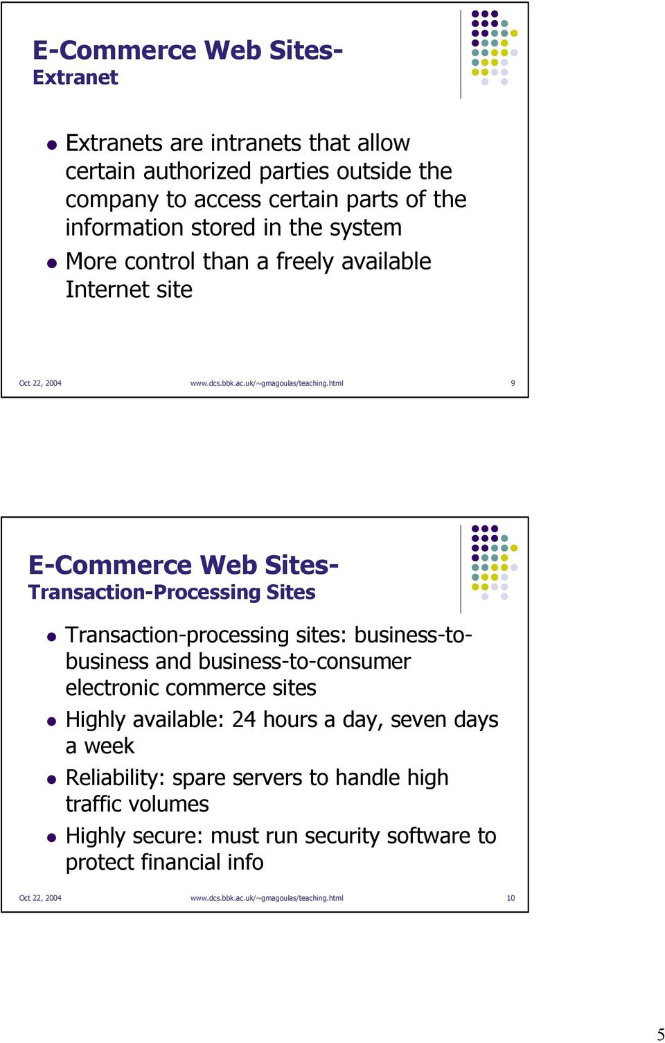 html 9 E-Commerce Web Sites- Transaction-Processing Sites Transaction-processing sites: business-tobusiness and business-to-consumer electronic commerce sites Highly
