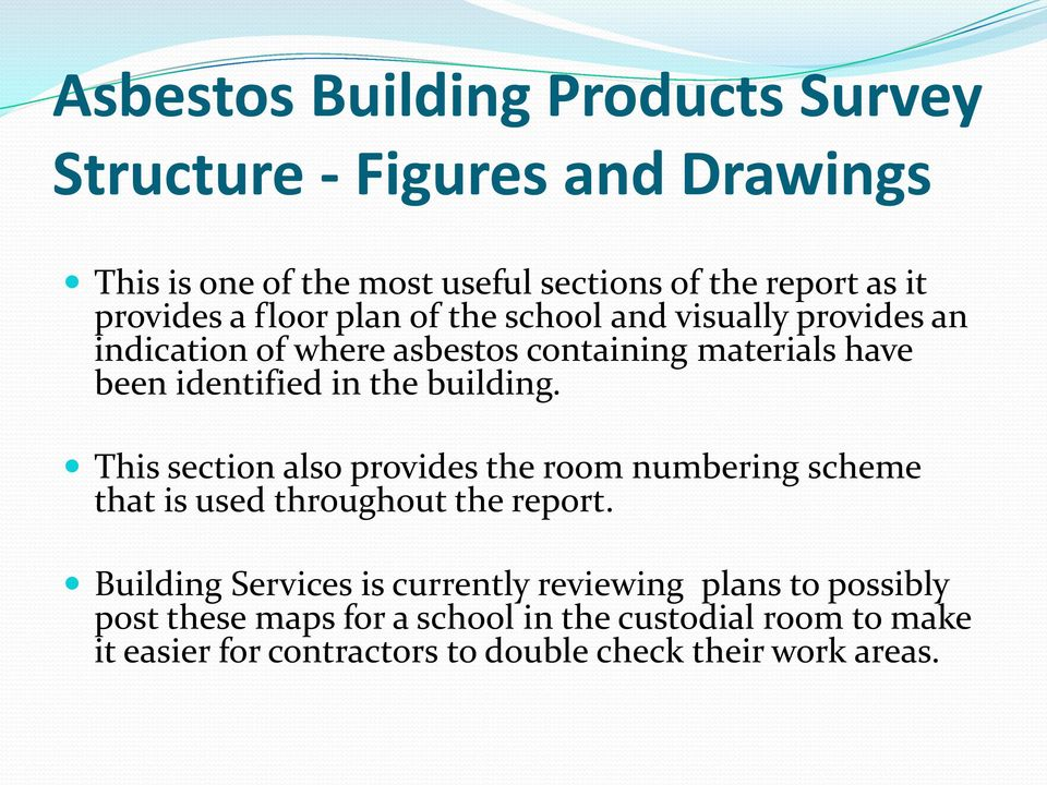 building. This section also provides the room numbering scheme that is used throughout the report.
