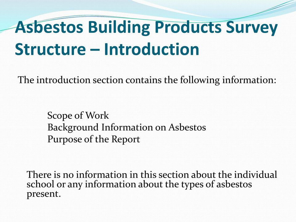 Information on Asbestos Purpose of the Report There is no information in this
