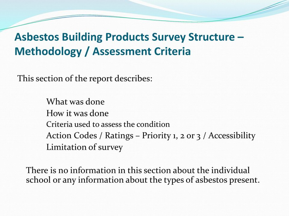 Codes / Ratings Priority 1, 2 or 3 / Accessibility Limitation of survey There is no information