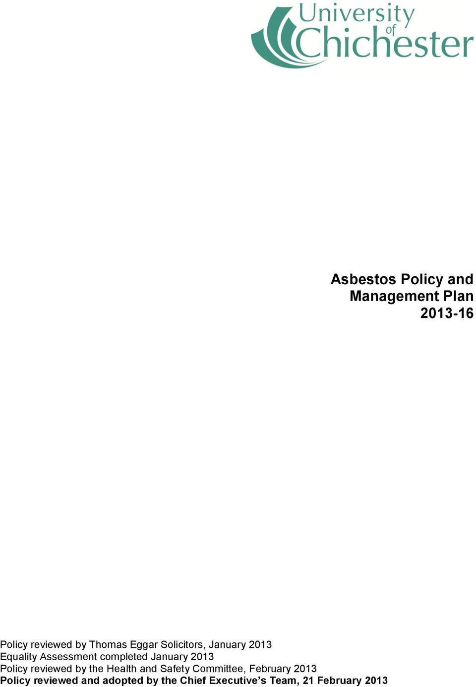 Safety Committee, February 2013 Policy reviewed and adopted by the