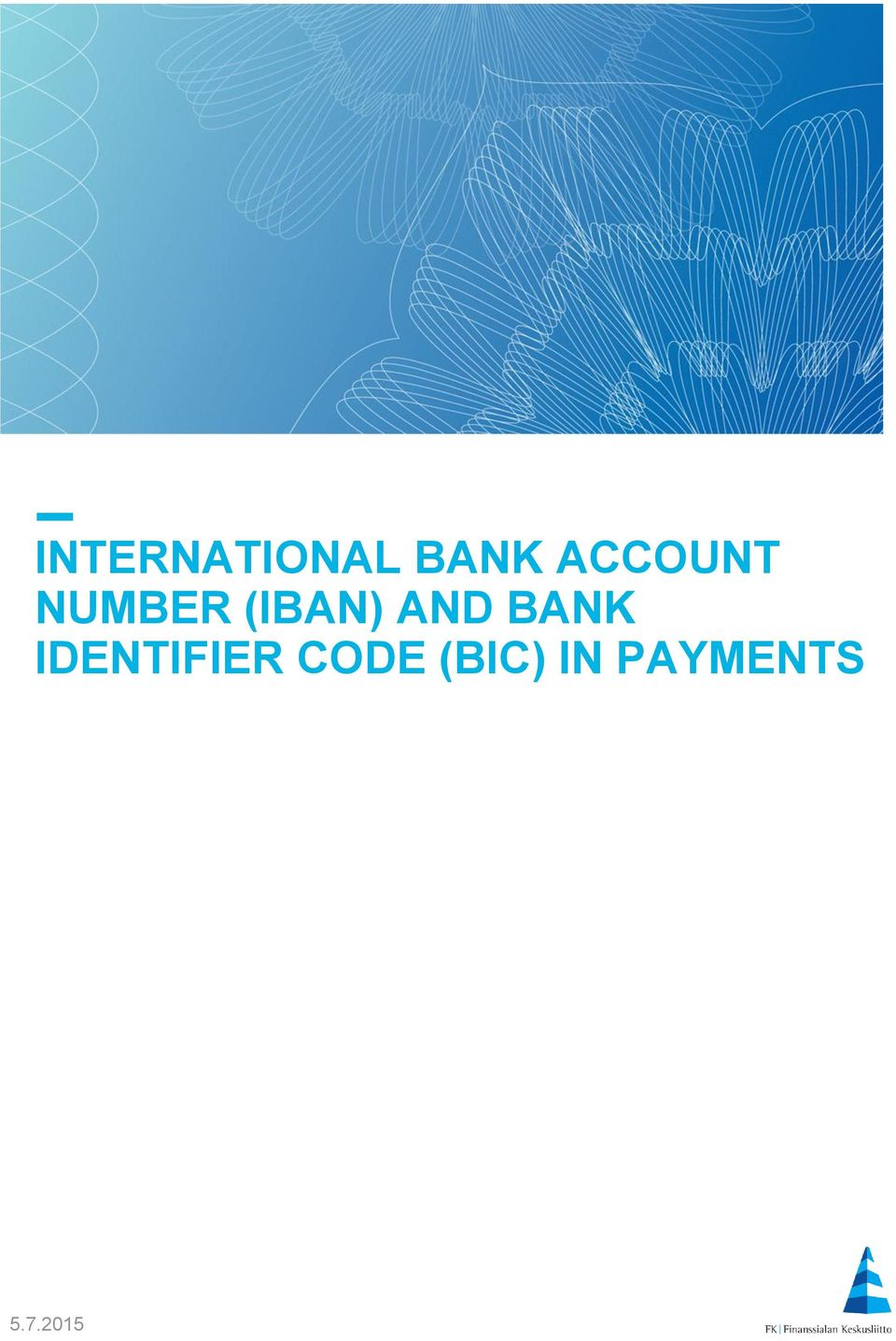 INTERNATIONAL BANK ACCOUNT NUMBER (IBAN) AND BANK IDENTIFIER CODE ...