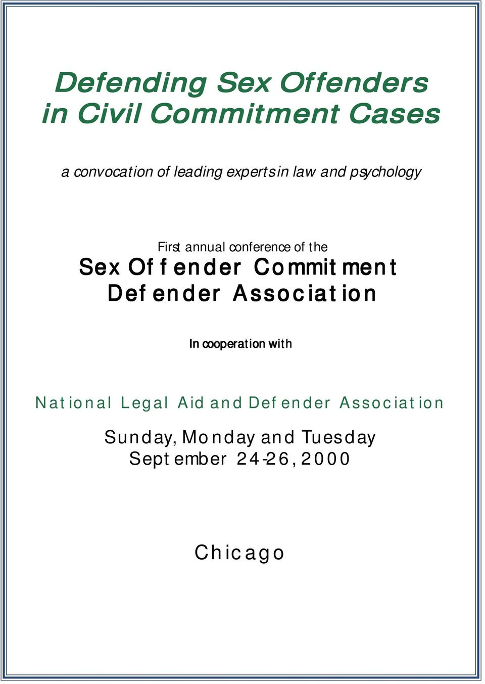 Offender Commitment Defender Association In cooperation with National Legal