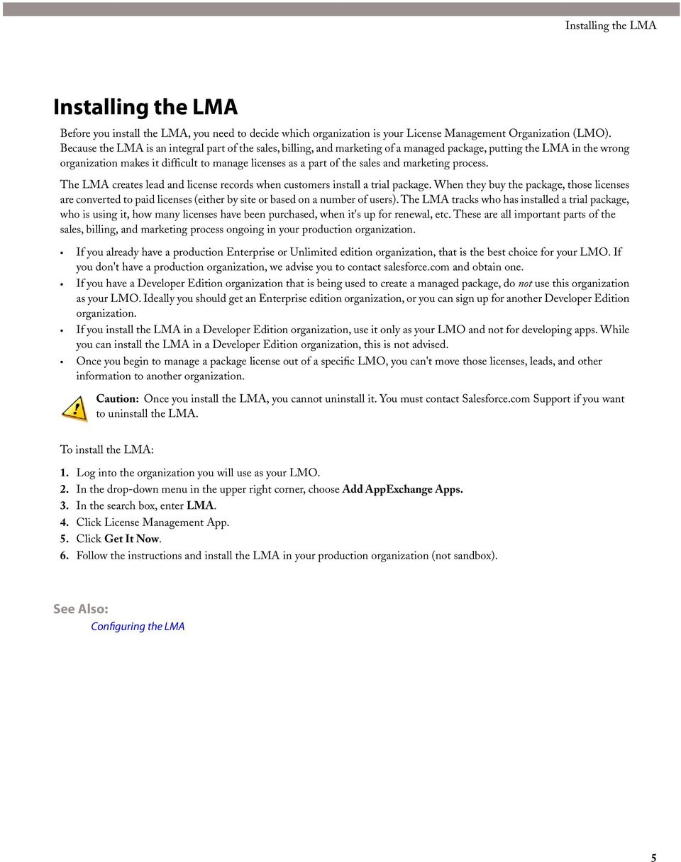 and marketing process. The LMA creates lead and license records when customers install a trial package.