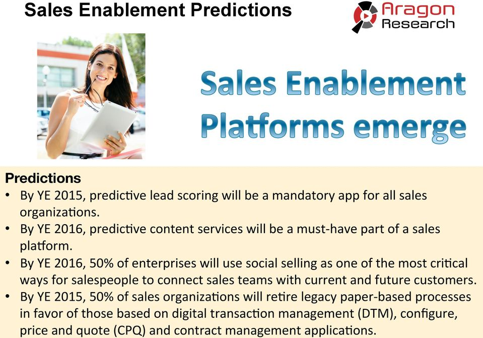 By YE 2016, 50% of enterprises will use social selling as one of the most cri'cal ways for salespeople to connect sales teams with current and future