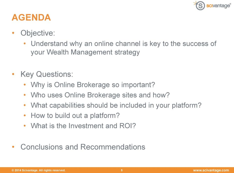 Who uses Online Brokerage sites and how? What capabilities should be included in your platform?