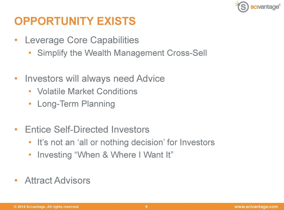 Planning Entice Self-Directed Investors It s not an all or nothing decision for