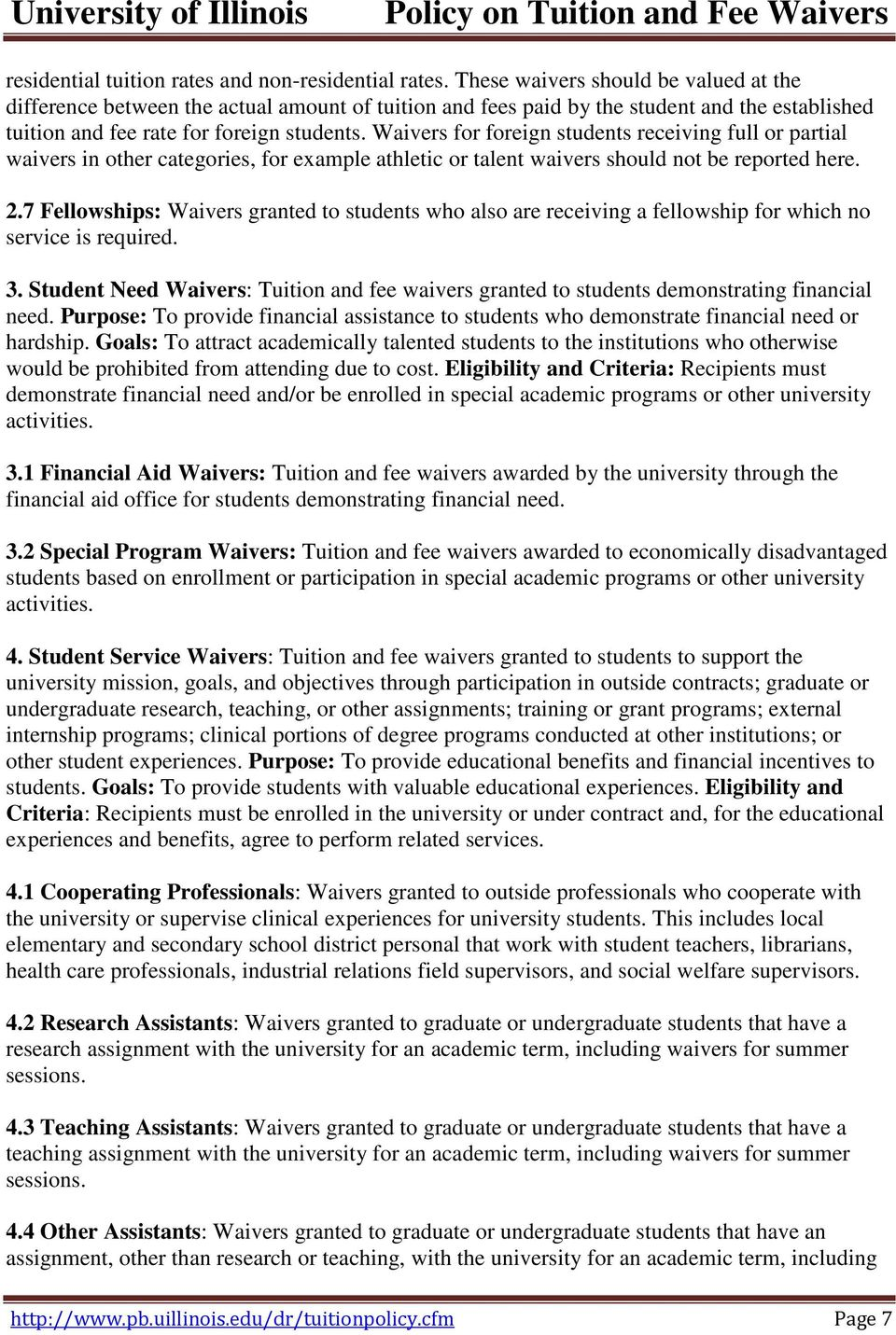 Waivers for foreign students receiving full or partial waivers in other categories, for example athletic or talent waivers should not be reported here. 2.