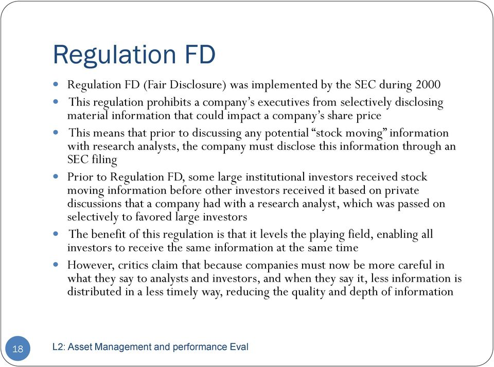 Prior to Regulation FD, some large institutional investors received stock moving information before other investors received it based on private discussions that a company had with a research
