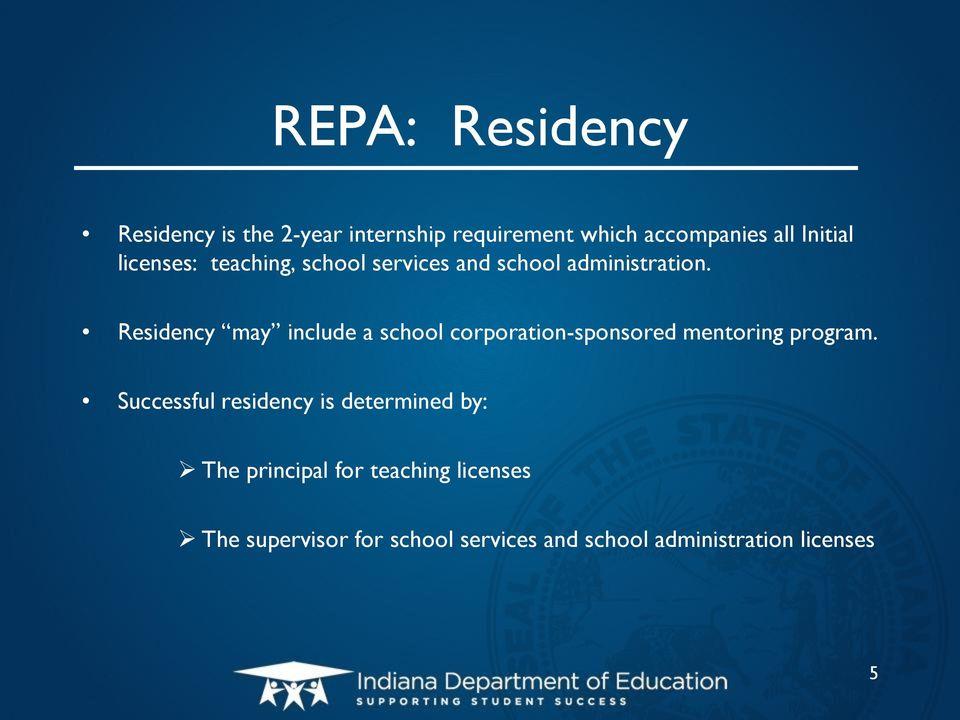 Residency may include a school corporation-sponsored mentoring program.
