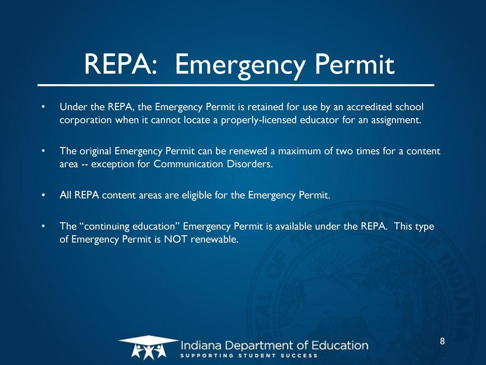 The original Emergency Permit can be renewed a maximum of two times for a content area -- exception for Communication