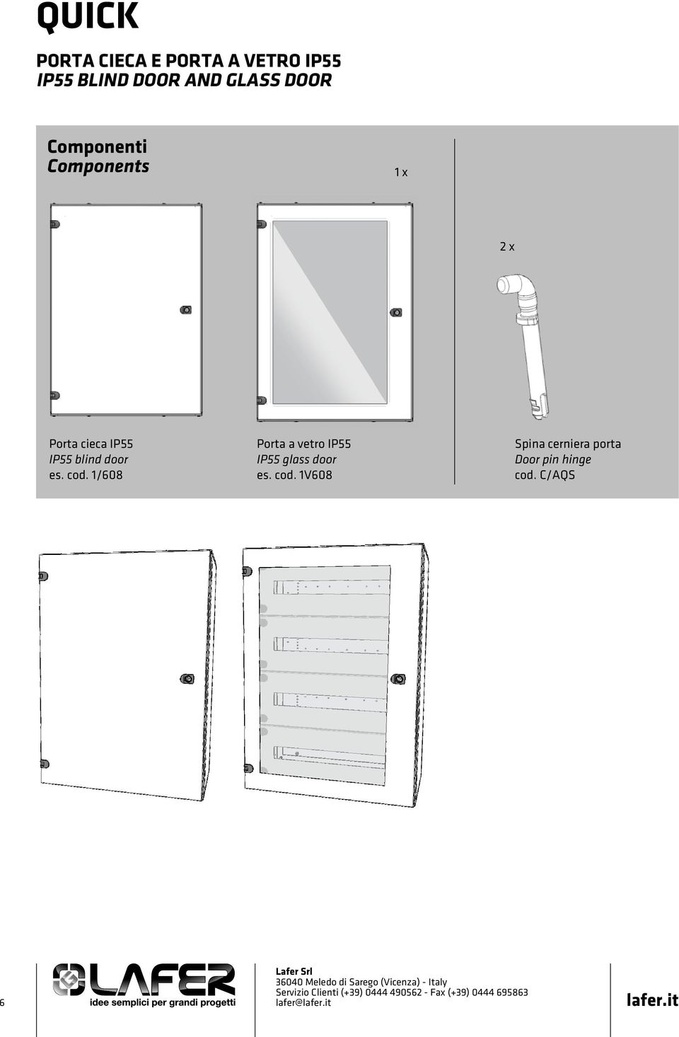 blind door es. cod. 1/608 Porta a vetro IP55 IP55 glass door es.