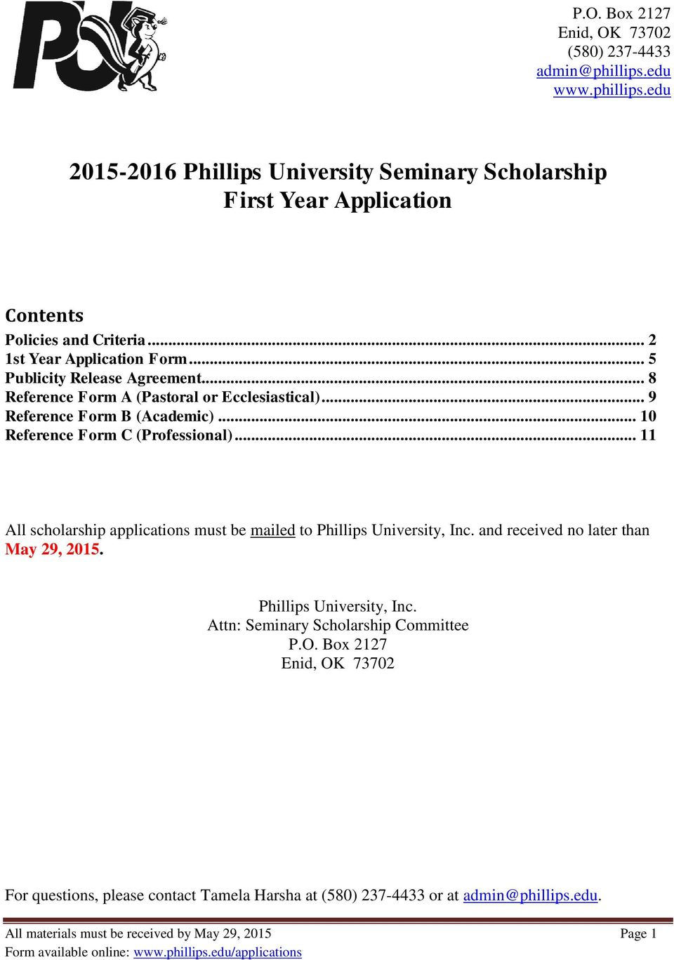 .. 10 Reference Form C (Professional)... 11 All scholarship applications must be mailed to Phillips University, Inc. and received no later than May 29, 2015.