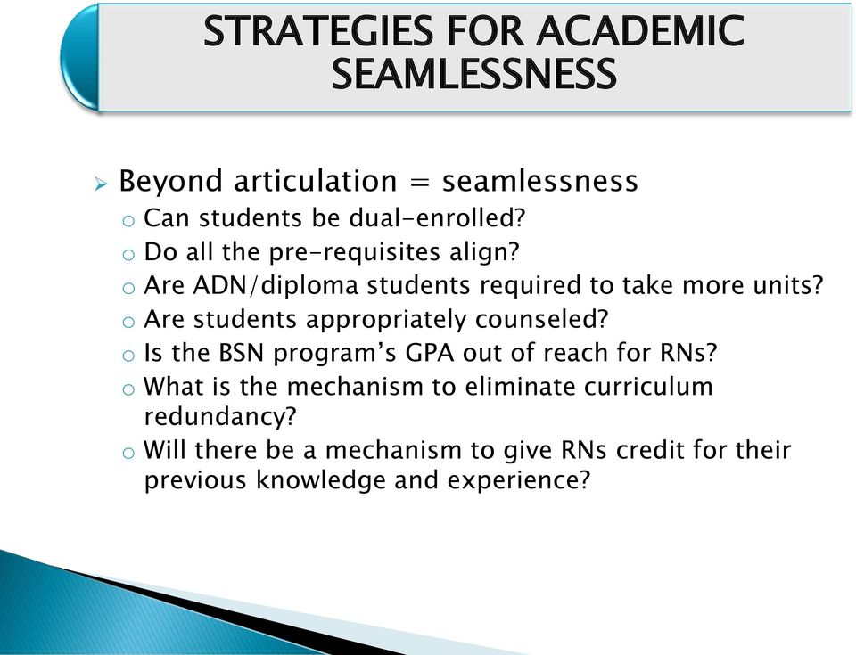 o Are students appropriately counseled? o Is the BSN program s GPA out of reach for RNs?